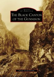 The Black Canyon of the Gunnison (Images of America)