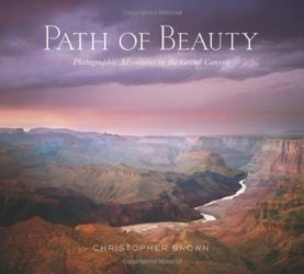 Path of Beauty: Photographic Adventures in the Grand Canyon