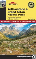 Top Trails Yellowstone and Grand Teton National Parks