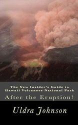 The New Insider's Guide to Hawaii Volcanoes National Park: After the Eruption!